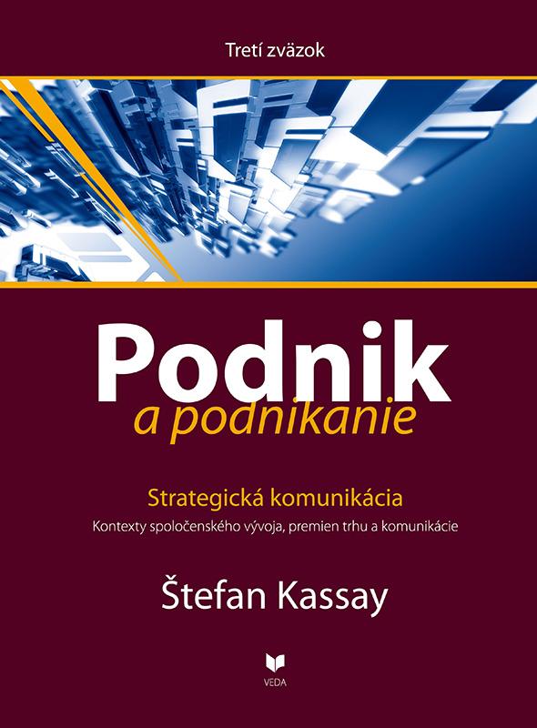 Podnik a podnikanie (Tretí zväzok) - Strategická komunikácia