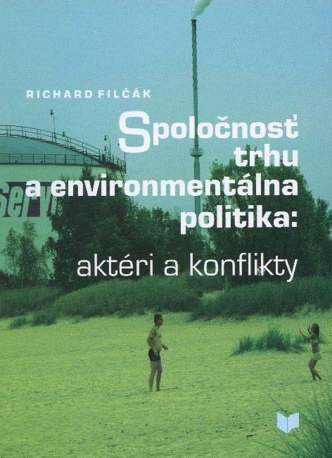 Spoločnosť trhu a environmentálna politika - aktéri a konflikty