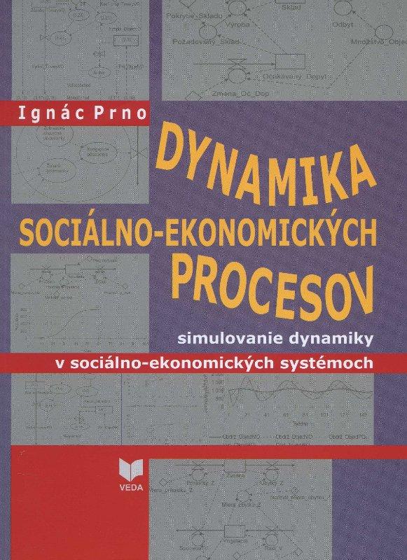 Dynamika sociálno-ekonomických procesov - simulovanie dynamiky v sociálno-ekonomických systémoch
