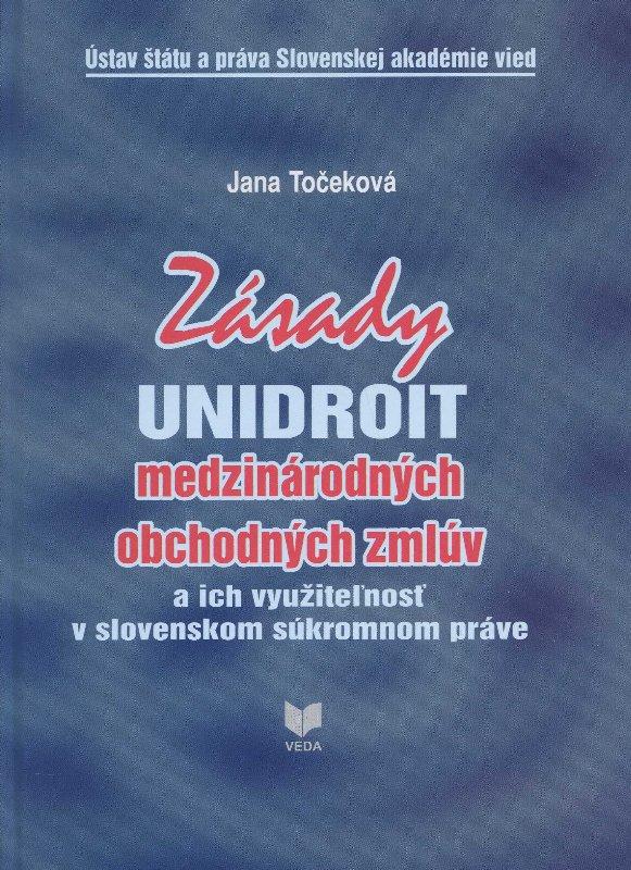 Zásady UNIDROIT medzinárodných obchodných zmlúv - a ich využiteľnosť v slovenskom súkromnom práve