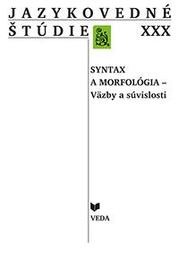 Jazykovedné štúdie XXX - Synatx a morfológia - Väzby a súvislosti