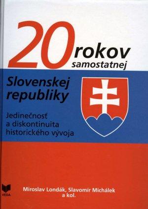 20 rokov samostatnej Slovenskej republiky - Jedinečnosť a diskotinuita historického vývoja