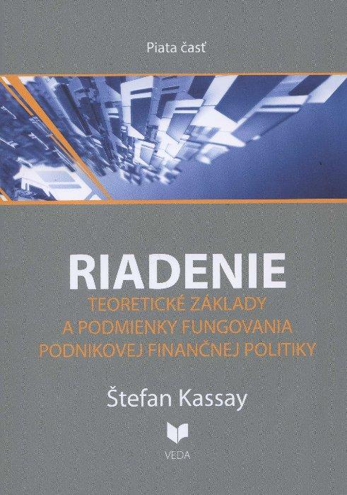 Riadenie 5 - Teoretické základy a podmienky fungovania podnikovej finančnej politiky
