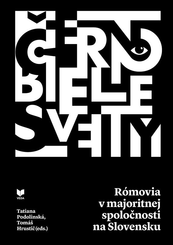 Čiernobiele svety - Rómovia v majoritnej spoločnosti na Slovensku