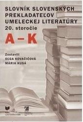Slovník slovenských prekladateľov umeleckej literatúry - 20. storočie (A-K)
