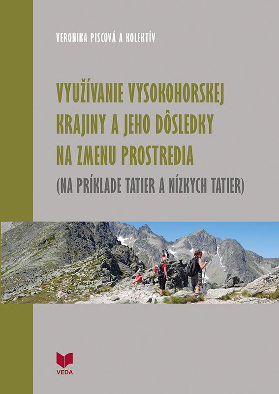 Využívanie vysokohorskej krajiny a jeho dôsledky na zmenu prostredia (Na príklade Tatier a Nízkych T