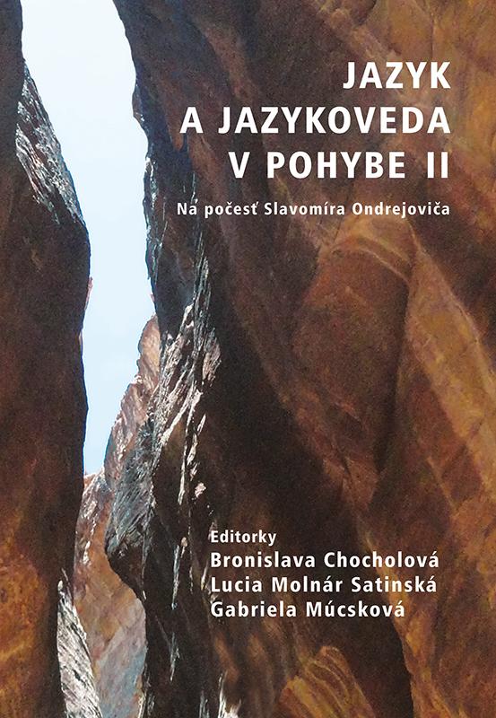 Jazyk a jazykoveda v pohybe II. - Na počesť Slavomíra Ondrejoviča