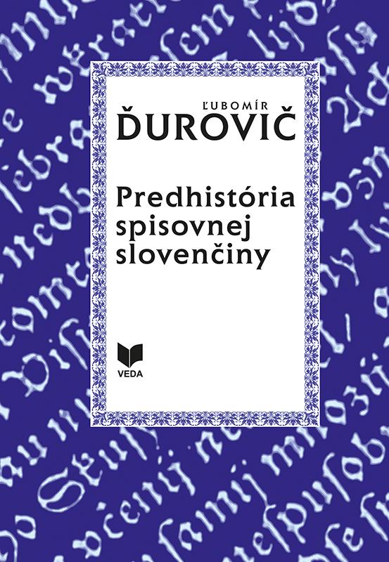 Predhistória spisovnej slovenčiny