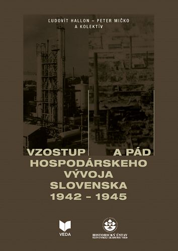 Vzostup a pád hospodárskeho vývoja Slovenska 1942 - 1945