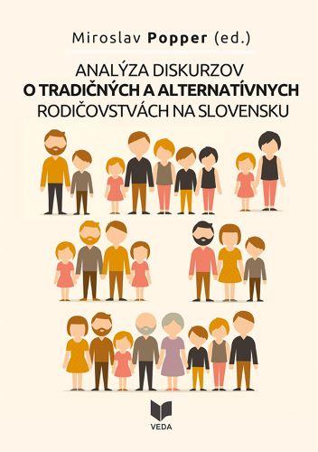 Analýza diskurzov o tradičných a alternatívnych rodičovstvách na Slovensku