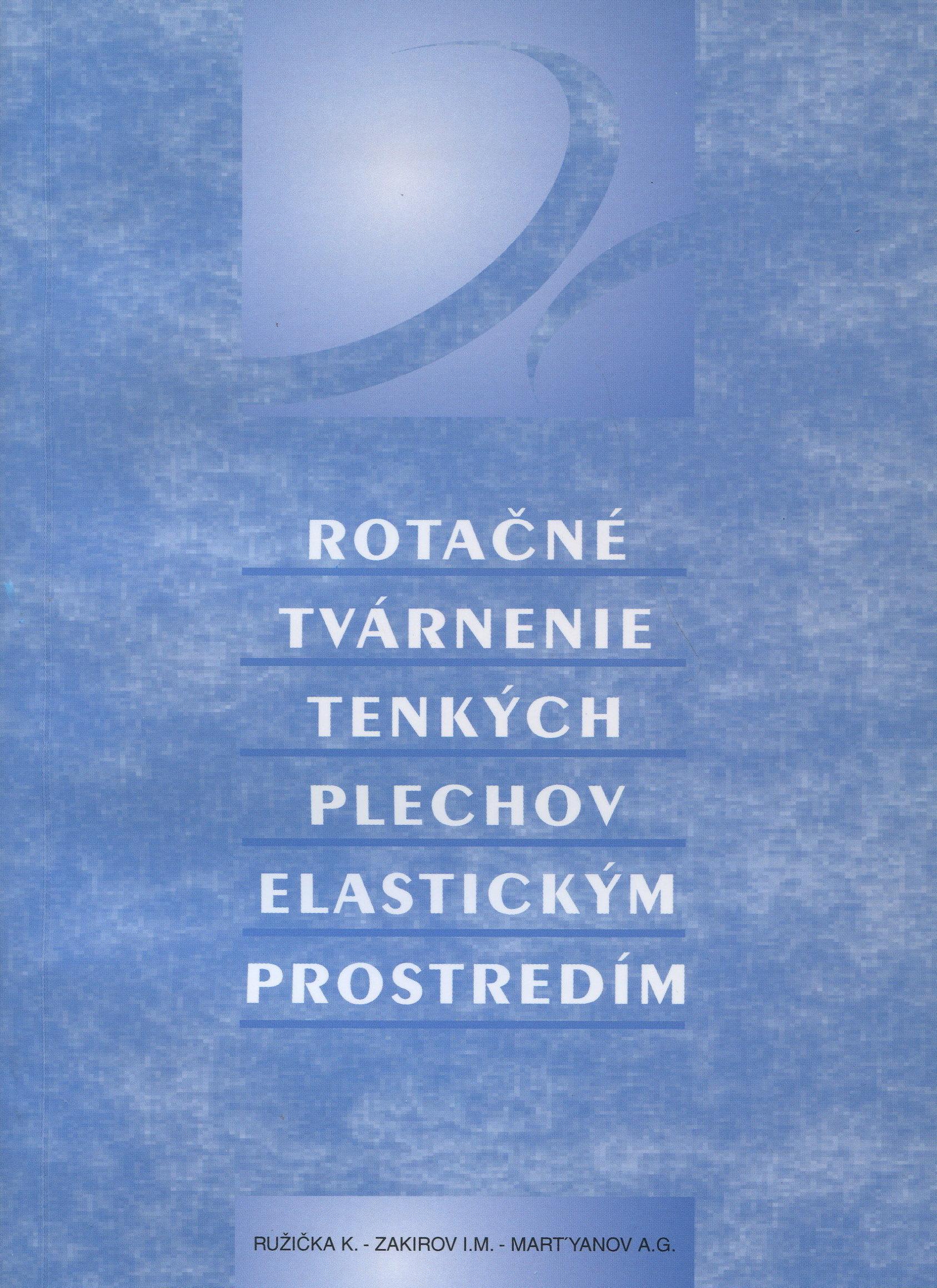 Rotačné tvárnenie tenkých plechov elastickým prostredím