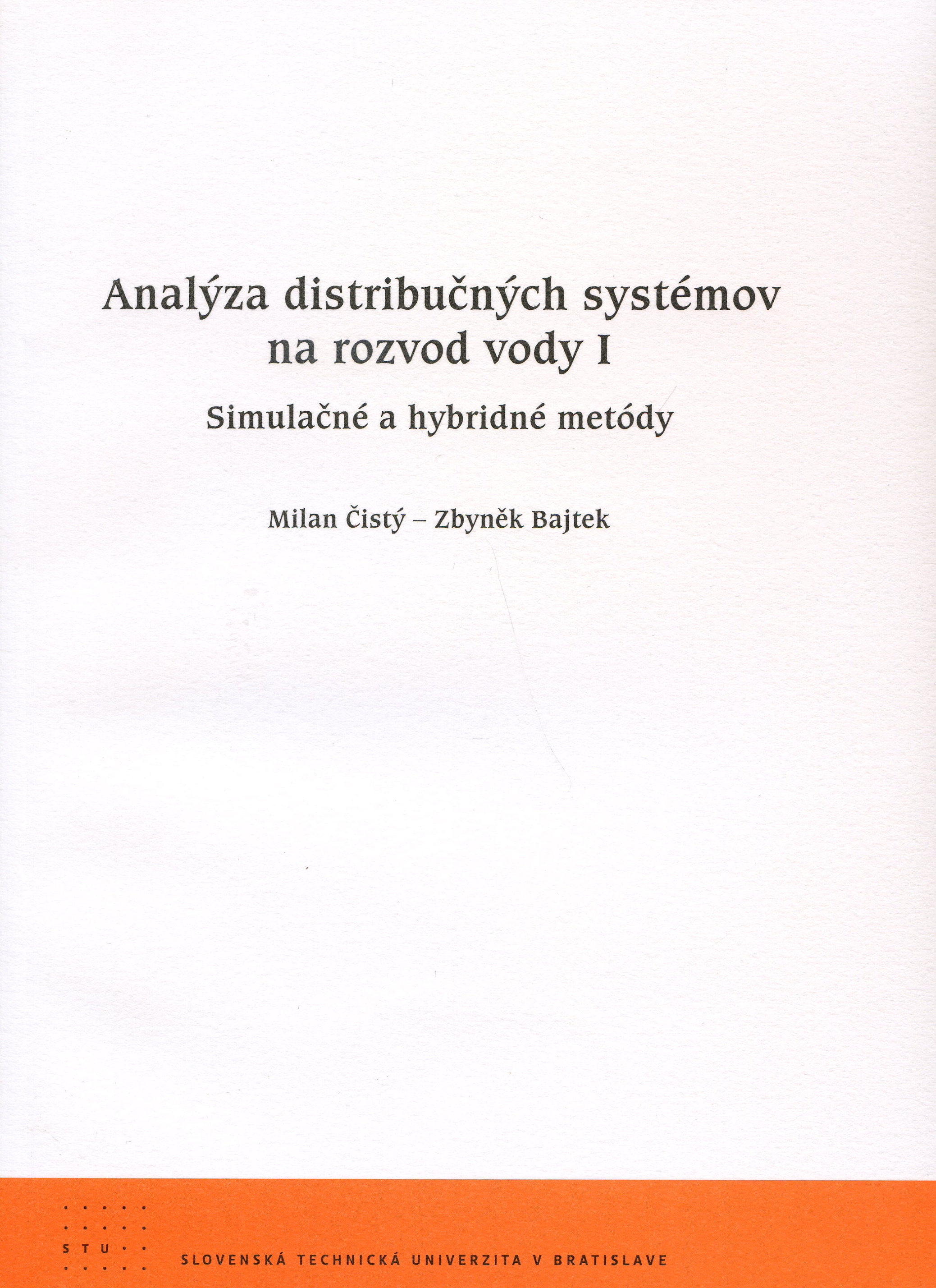 Analýza distribučných systémov na rozvod vody I - Simulačné a hybridné metódy