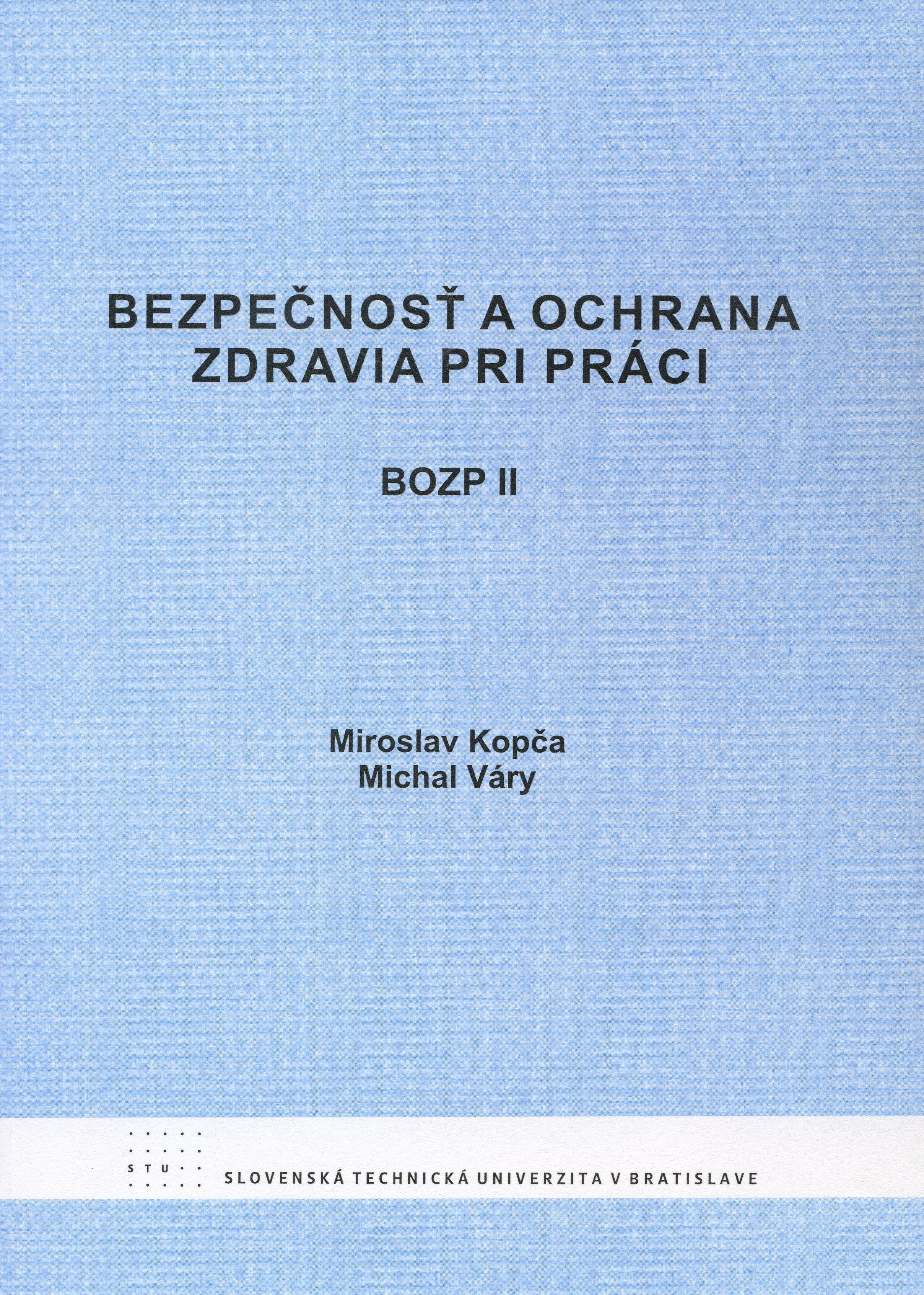 Bezpečnosť a ochrana zdravia pri práci - BOZP II