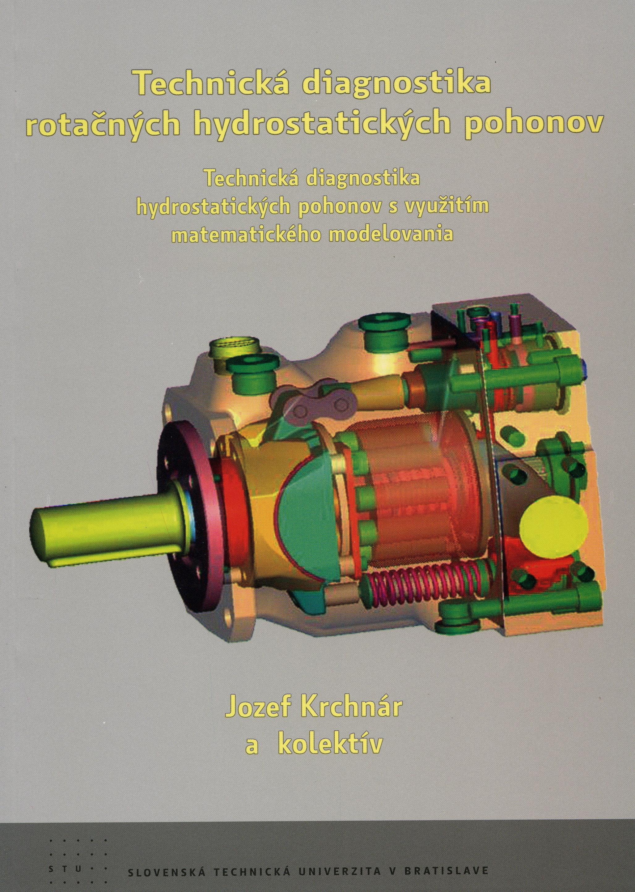 Technická diagnostika rotačných hydrostatických pohonov - technická diagnostika hydrostatických pohonov s využitím matematického modelovan