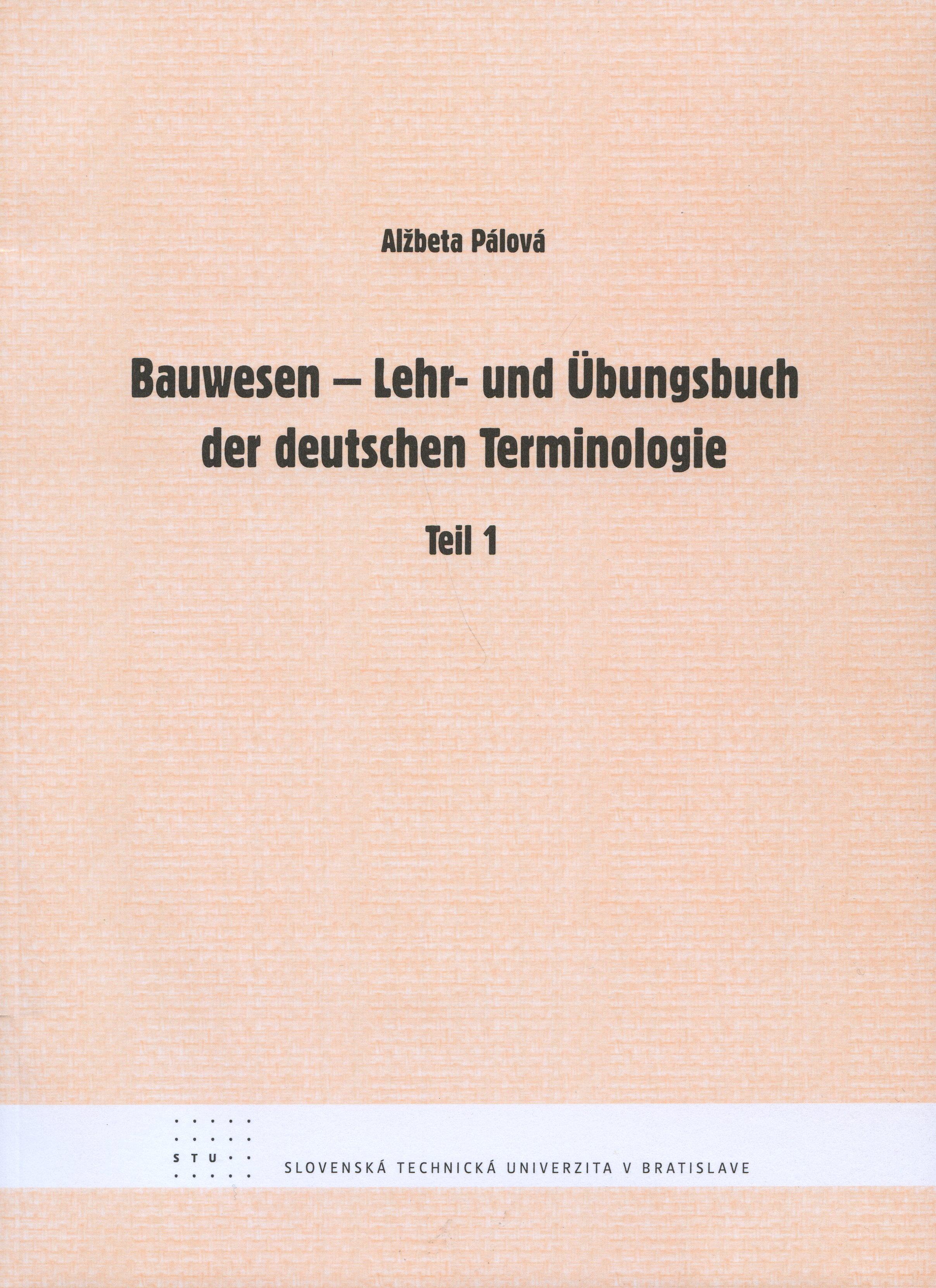 Bauwesen - Lehr- und Ubungsbuch der deutschen Terminologie - Teil 1