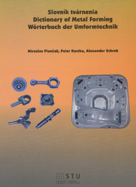 Slovník tvárnenia - dictionary of metal forming / worterbuch der umformtechnik