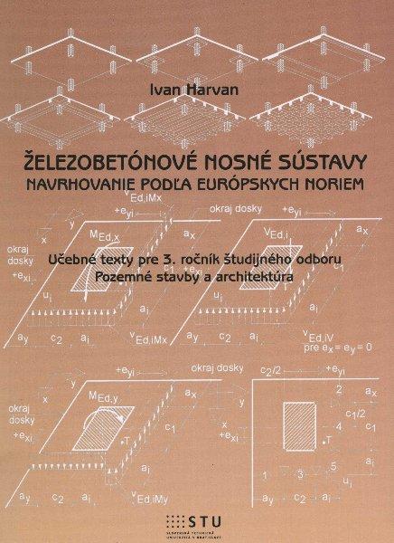 Železobetónové nosné sústavy - navrhovanie podľa európskych noriem pre 3. ročník odboru Pozemné stavby a architektúra
