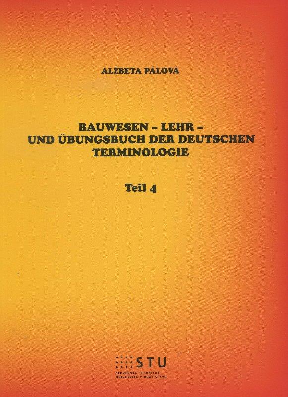 Bauwesen - Lehr- und Übungsbuch der deutschen Terminologie