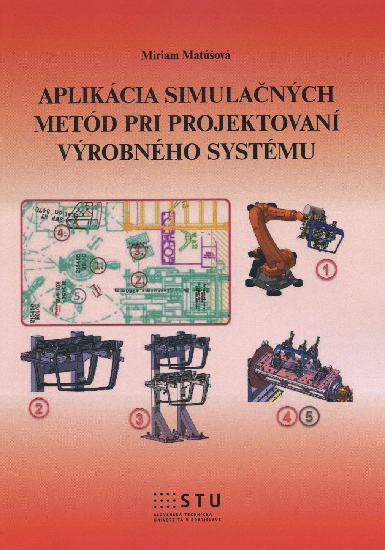Aplikácia simulačných metód pri projektovaní výrobného systému