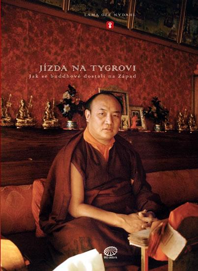 Jízda na tygrovi - aneb Jak se buddhové dostali na Západ