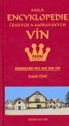 Malá encyklopedie českých a moravských vín