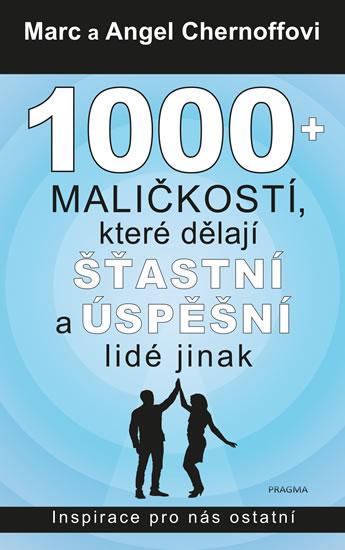 1000 + maličkostí, které dělají šťastní a úspěšní lidé jinak
