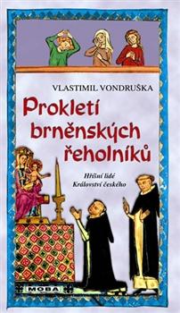 Prokletí brněnských řeholníků - Hříšní lidé Království českého 14.díl