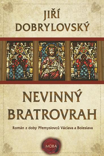 Nevinný bratrovrah - Román z doby Přemyslovců Václava a Boleslava