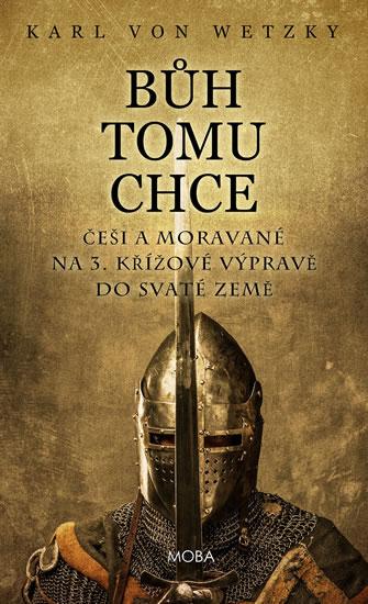 Bůh tomu chce - Češi a Moravané na 3. křížové výpravě do Svaté země