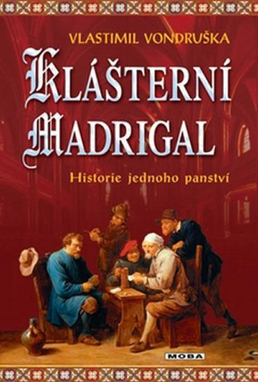 Klášterní madrigal - Historie jednoho panství