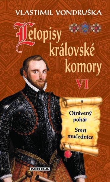 Letopisy královské komory VI. 2. vydání - Otrávený pohár / Smrt mučednice
