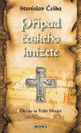 Případ českého knížete - Zločiny na Velké Moravě 10
