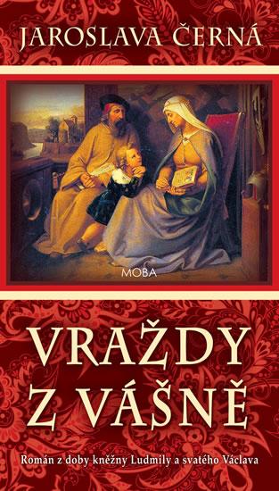 Vraždy z vášně - Román z doby kněžny Ludmily a svatého Václava
