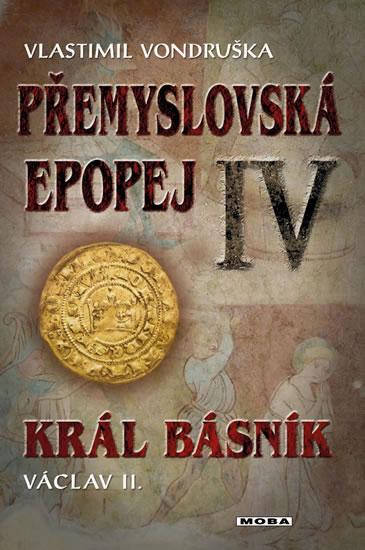 Přemyslovská epopej IV. - Král básník Václav II.