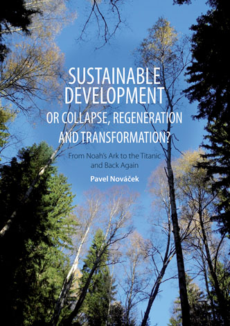 Sustainable Develepment or Collapse, Regeneration and Transformation?