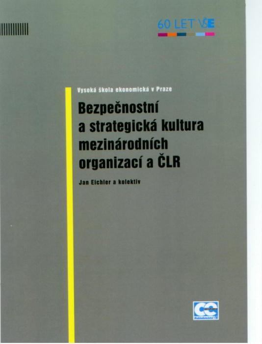 Bezpečnostní a strategická kultura mezinárodních organizací a ČLR