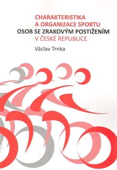 Charakteristika a organizace sportu osob se zrakovým postižením v České republice