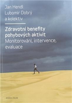 Zdravotní benefity pohybových aktivit - monitorování, intervence, evaluace