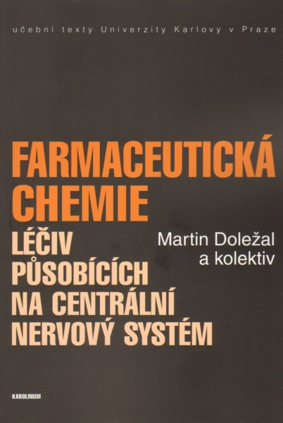 Farmaceutická chemie léčiv působících na centrální nervový systém
