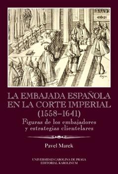 La Embajada en la corte imperial 1558-1641
