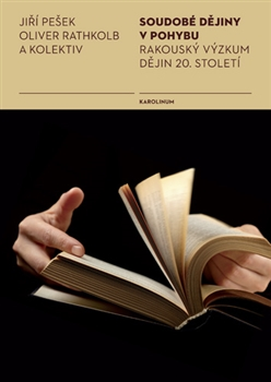 Soudobé dějiny v pohybu. Rakouský výzkum dějin 20. století