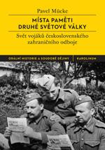 Místa paměti druhé světové války - Svět vojáků československého zahraničního odboje