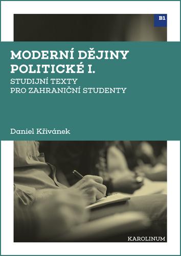Moderní dějiny politické I. - Studijní texty pro zahraniční studenty