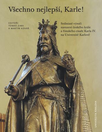 Všechno nejlepší, Karle! - Sedmisté výročí narození Karla IV. na UK v Praze