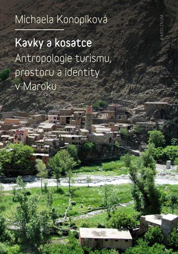 Kavky a kosatce - Antropologie turismu, prostoru a identity v Maroku