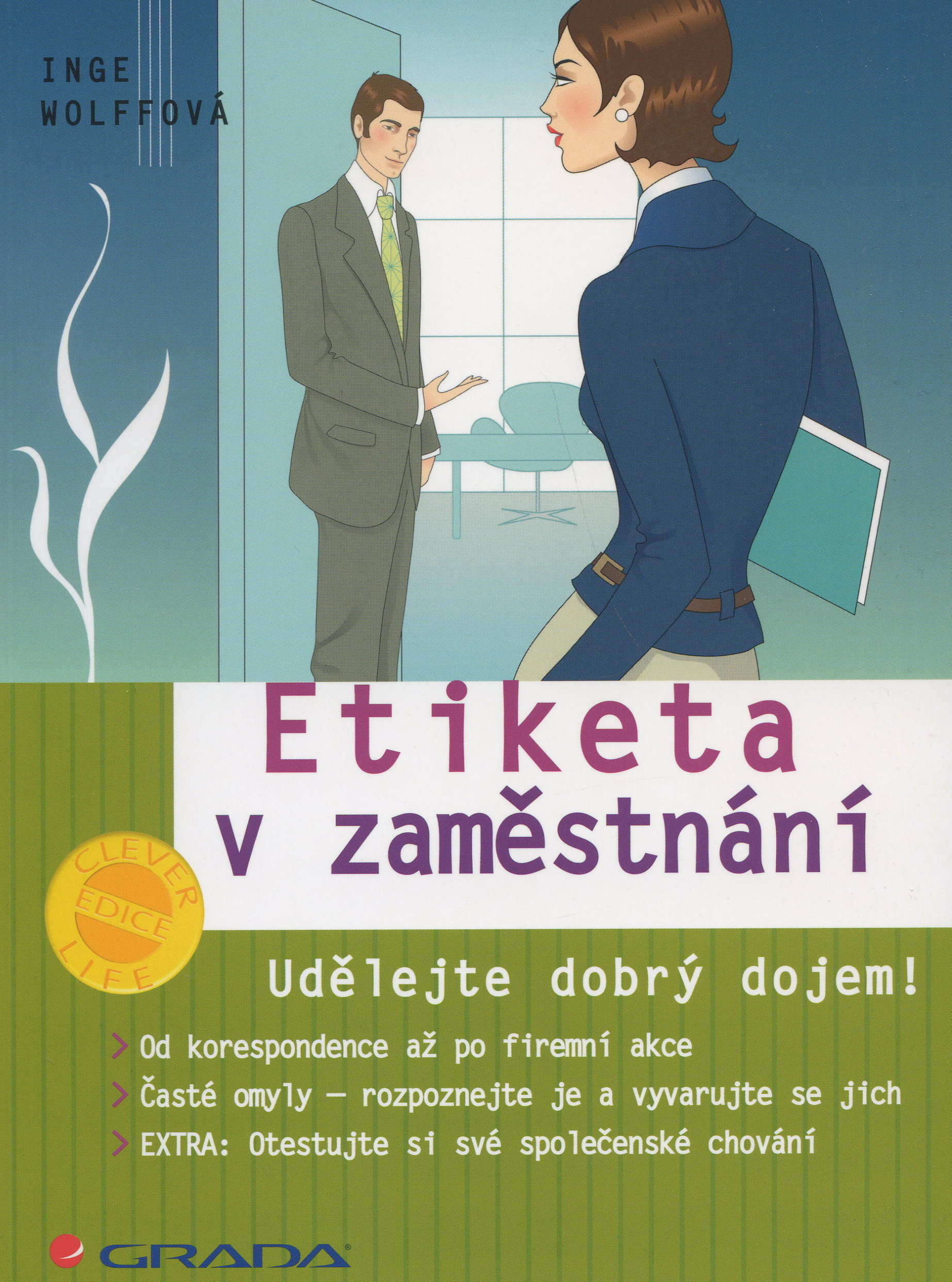 Etiketa v zaměstnání - udělejte dobrý dojem!