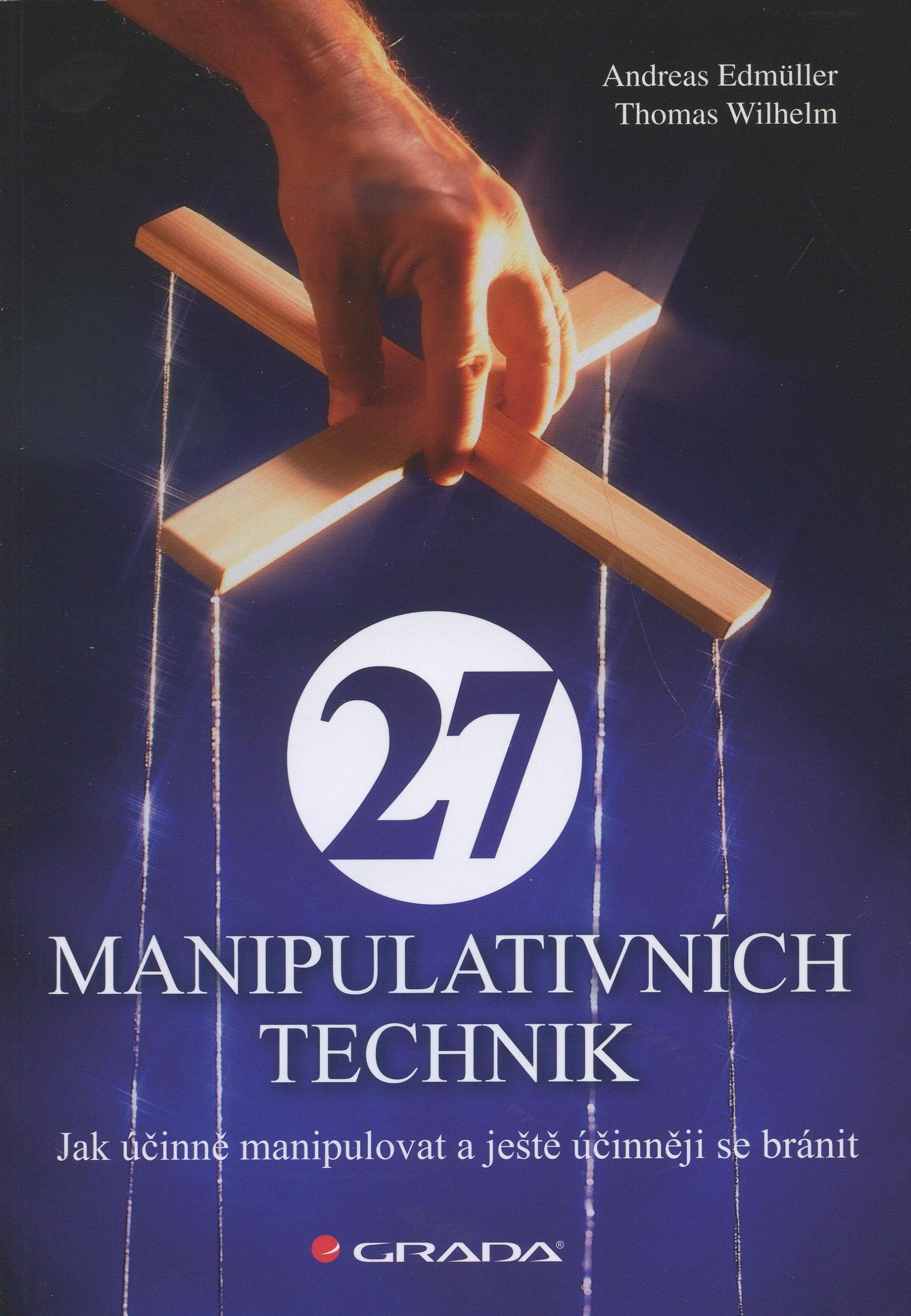 27 manipulativních technik - Jak účinně manipulovat a ještě účinněji se bránit