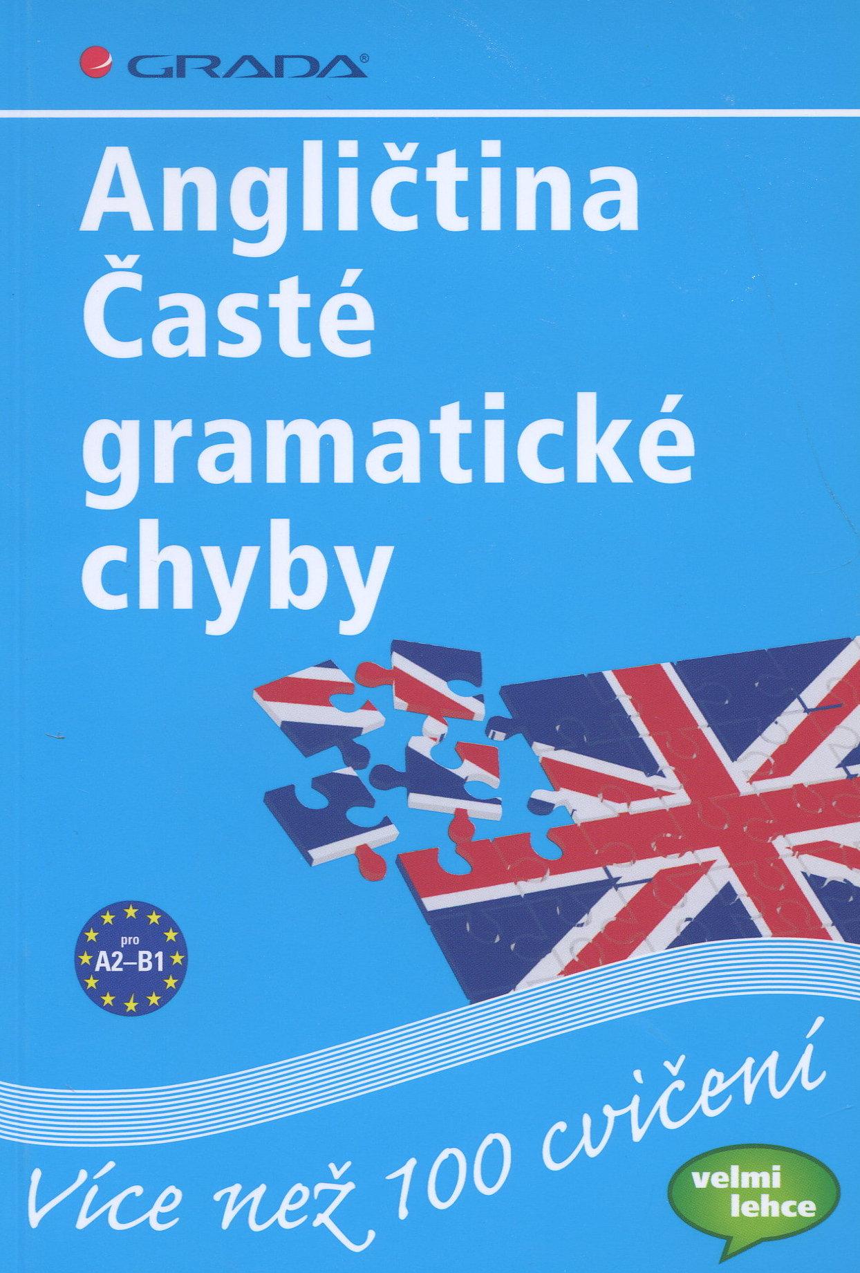 Angličtina Časté gramatické chyby - pro A2-B1