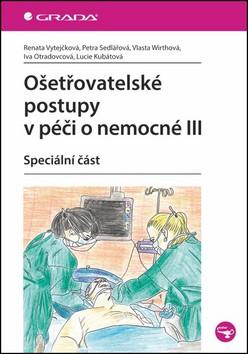 Ošetřovatelské postupy v péči o nemocné III - Speciální část