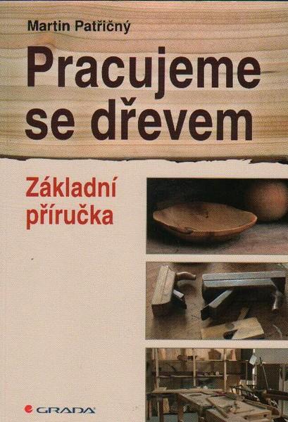 Pracujeme se dřevem - Základní příručka